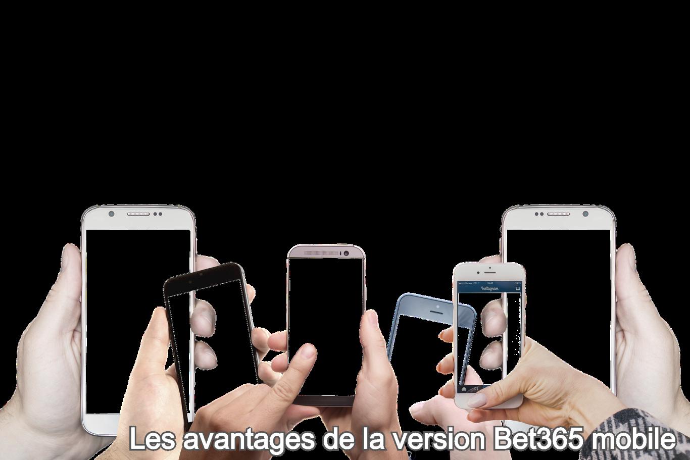 Les avantages de la version Bet365 mobile